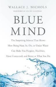 """Blue Mind"" by Wallace J. Nichols"